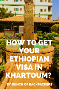 How to get your Ethiopian visa in Khartoum